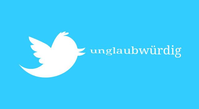 Twitter: Unglaubwürdig?